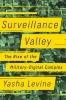 <b>Levine, Yasha</b>,Surveillance Valley