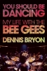 Bryon, Dennis,You Should Be Dancing