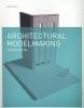 N. Dunn,Architectural Modelmaking