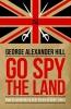 Hill, George Alexander,Go Spy the Land