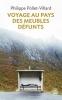 Philippe  Pollet-Villard,Voyage au pays des meubles d?funts