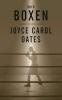 Oates, Joyce Carol,Über Boxen