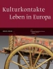 Tietmeyer, Elisabeth,   Ziehe, Irene,Kulturkontakte. Leben in Europa