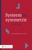 ,<b>Systeem en symmetrie</b>