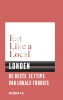 ,<b>Eat like a local Londen</b>