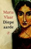Maria  Vlaar,Diepe aarde