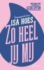 <b>Isa  Hoes</b>,Zo heel jij mij