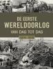 ,<b>De Eerste Wereldoorlog dag na dag</b>
