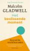 Malcom  Gladwell,Het beslissende moment