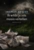 <b>Ingmar  Heytze</b>,Ik wilde je iets moois vertellen