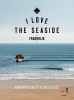 <b>Alexandra  Gossink, Geert-Jan  Middelkoop, Dim  Rooker</b>,I love the seaside Frankrijk