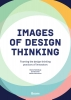 Rianne  Valkenburg, Janneke  Sluijs, Maaike  Kleinsmann,Images of Design Thinking - Framing the design thinking practices of innovators