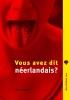 Wim  Daniëls,Vous avez dit neerlandais ?