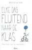 Wilfried Van den Brande,Elke dag fluitend naar de klas