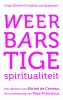 <b>Inigo  Bocken, Eveline  Buijtenen</b>,Weerbarstige spiritualiteit