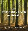 <b>Peter  Wohlleben</b>,Het verborgen leven van bomen