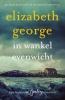 Elizabeth  George ,In wankel evenwicht