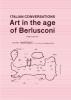 Italian conversations,art in the age of Berlusconi