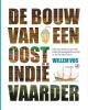 <b>Willem  Vos</b>,De bouw van een Oost-Indi�vaarder