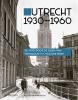<b>Victor  Lansink, Nelleke  Feenstra</b>,Utrecht 1930-1960