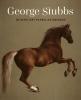 <b>Kees van der Vinde</b>,George Stubbs - De man, het paard, de obsessie