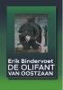<b>Erik  Bindervoet</b>,De Olifant van Oostzaan