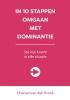 Chantal van den Broek,IN 10 STAPPEN OMGAAN MET DOMINANTIE