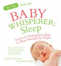 Melinda Blau,   Tracy Hogg Top Tips from the Baby Whisperer: Sleep