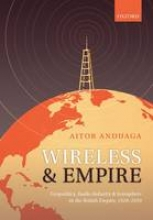 Aitor (Research Fellow at the Basque Museum of Science and Medicine History, Basque Country, Spain) Anduaga Wireless and Empire