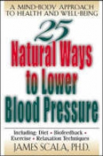 James Scala 25 Nautural Ways To Lower Blood Pressure