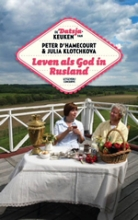 Peter d` Hamecourt Leven als God in Rusland