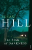 Hill, Susan,The Risk of Darkness
