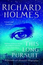 Richard,Holmes This Long Pursuit