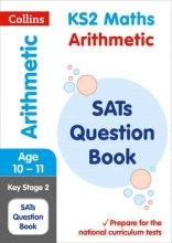 Collins KS2 KS2 Maths - Arithmetic SATs Question Book