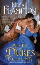 Frampton, Megan Why Do Dukes Fall in Love?