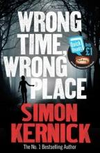 Kernick, Simon Wrong Time, Wrong Place