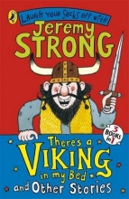 Jeremy Strong,   John Levers There`s a Viking in My Bed and Other Stories