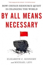 Elizabeth C. Economy,   Michael Levi By All Means Necessary