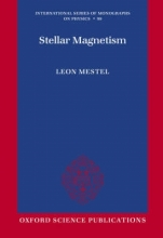 Leon (Emeritus Professor of Astronomy, Emeritus Professor of Astronomy, University of Sussex) Mestel Stellar Magnetism