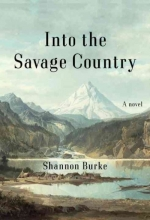 Burke, Shannon Into the Savage Country
