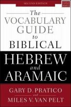 Gary D. Pratico,   Miles V. Van Pelt The Vocabulary Guide to Biblical Hebrew and Aramaic