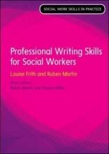 Louise Frith,   Ruben Martin Professional Writing Skills (Social Work Skills in Practice)