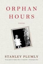 Plumly, Stanley Orphan Hours