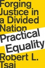 Tsai, Robert L. Practical Equality