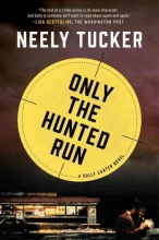 Tucker, Neely Only the Hunted Run