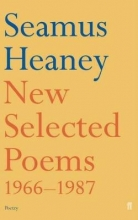 Seamus Heaney New Selected Poems 1966-1987