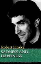Robert Pinsky Sadness and Happiness
