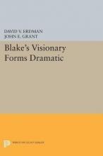 Erdman, David V. Blake`s Visionary Forms Dramatic
