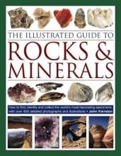 John Farndon The Illustrated Guide to Rocks & Minerals