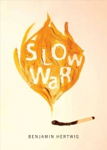 Hertwig, Benjamin Slow War
